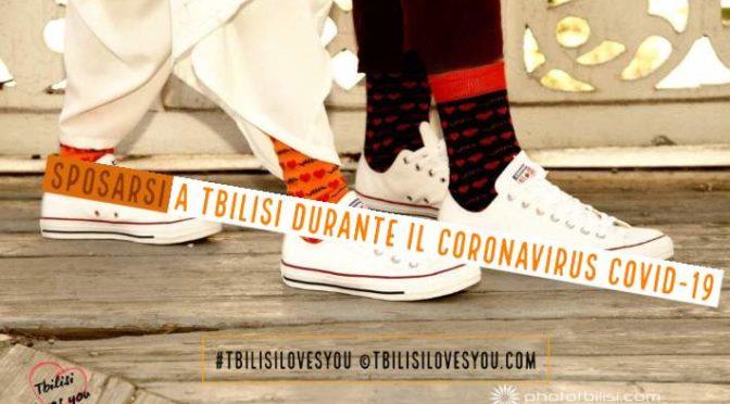 Sposarsi a Tbilisi durante il Coronavirus Covid-19