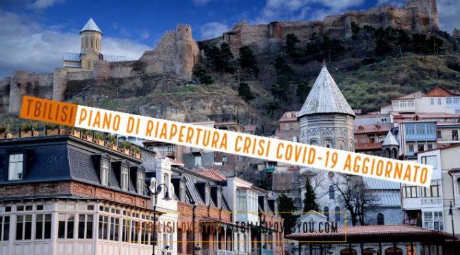 Tbilisi piano di riapertura crisi Covid-19 aggiornato