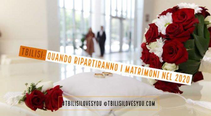 Tbilisi quando ripartiranno i matrimoni 2020