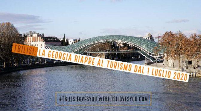 Tbilisi e la Georgia riapre al turismo dal 1 luglio 2020