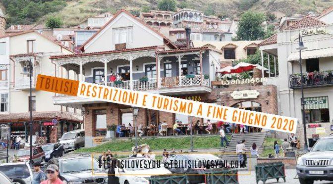 Tbilisi restrizioni e turismo a fine giugno 2020