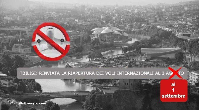 Tbilisi nuova proroga riapertura voli internazionali al 1 settembre