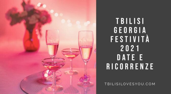 Festività in Georgia 2021 giorni date ricorrenze