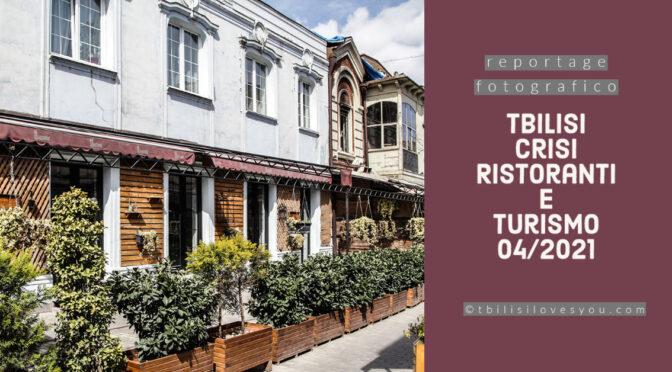 Tbilisi la crisi delle attività commerciali e turistiche 2021