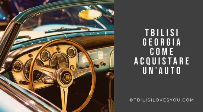 Come comprare un'auto a Tbilisi Georgia