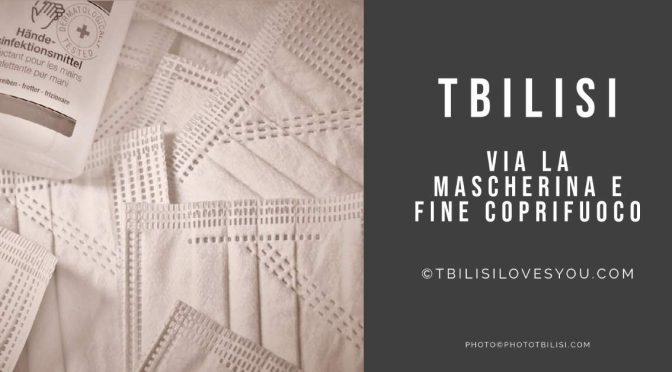 Tbilisi via la mascherina e fine coprifuoco